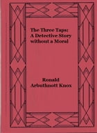 The Three Taps: A Detective Story without a Moral