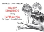 """Eighty Drawings: Including """"The Weaker Sex: The Story of a Susceptible Bachelor"""" by Charles Dana Gibson"""