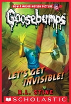 Classic Goosebumps #24: Let's Get Invisible! by R. L. Stine