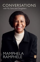 Conversations with my sons and daughters by Mamphela Ramphele