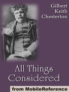 All Things Considered (Mobi Classics) by G. K. (Gilbert Keith) Chesterton