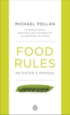 Food Rules: An Eater's Manual by Michael Pollan