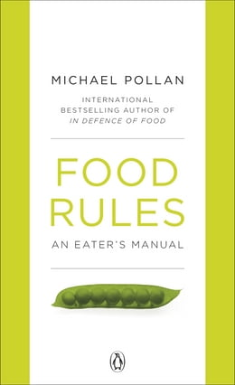 Book Food Rules: An Eater's Manual by Michael Pollan