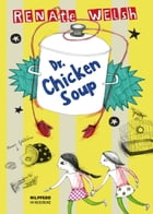 Dr. Chickensoup by Renate Welsh