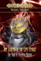 The Legend of the Last Knight: The Saga of Terminus Mundus by Michael Mazzaro