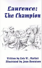 Laurence: The Champion by Lois W. Marlatt