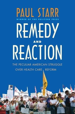 Book Remedy and Reaction by Paul Starr