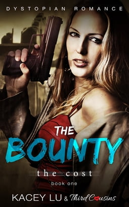 The Bounty - The Cost (Book 1) Dystopian Romance
