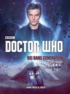Doctor Who - Big Bang Generation by Gary Russell