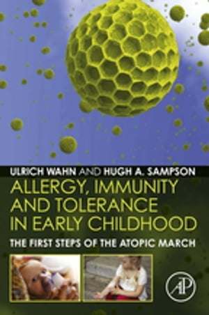 Allergy,  Immunity and Tolerance in Early Childhood The First Steps of the Atopic March
