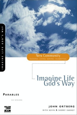 Book Parables: Imagine Life God's Way by John Ortberg