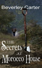 The Secrets at Morocco House by Beverley Carter