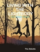 Living With the Lightbody - 21st Century Health by The Abbotts
