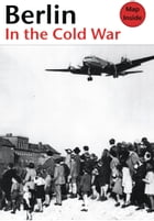 Berlin in the Cold War: The Battle for the Divided City by Thomas Flemming