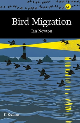 Book Bird Migration (Collins New Naturalist Library, Book 113) by Ian Newton