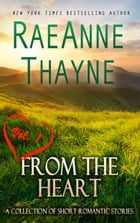 From the Heart Vol. 1: A Collection of Short Romantic Stories by RaeAnne Thayne