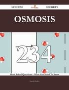 Osmosis 234 Success Secrets - 234 Most Asked Questions On Osmosis - What You Need To Know