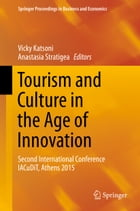 Tourism and Culture in the Age of Innovation: Second International Conference IACuDiT, Athens 2015 by Vicky Katsoni