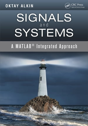 Signals and Systems A MATLAB� Integrated Approach