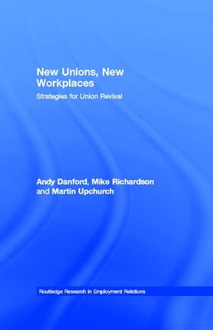 New Unions,  New Workplaces Strategies for Union Revival