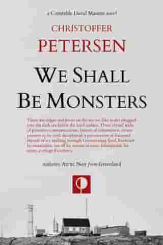 We Shall Be Monsters: Greenland Crime, #3
