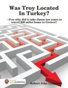 Was Troy Located In Turkey? by Robert John Langdon