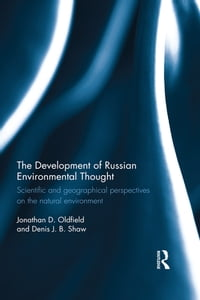 The Development of Russian Environmental Thought: Scientific and Geographical Perspectives on the…