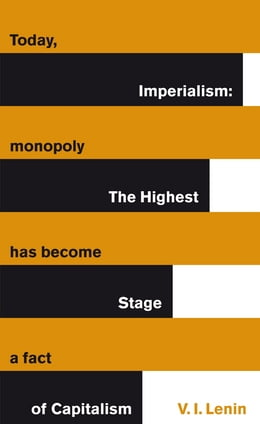 Book Imperialism: The Highest Stage of Capitalism: The Highest Stage of Capitalism by Vladimir Lenin