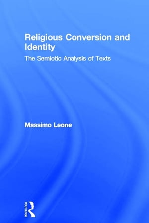 Religious Conversion and Identity The Semiotic Analysis of Texts
