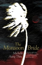 The Monsoon Bride by Michelle Aung Thin