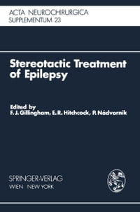 Stereotactic Treatment of Epilepsy: Symposium under the Sponsorship of the European Society for…