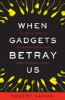 When Gadgets Betray Us Cover Image