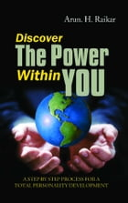 Discover The Power Within You by Arun H. Raikar