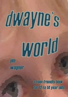Dwayne's World by Jim Wagner