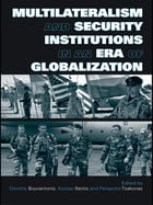 Multilateralism and Security Institutions in an Era of Globalization