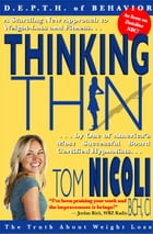 Thinking Thin: A Startling New Approach to Weight-Loss and Fitness by One of America's Most Successful Board Certif by Tom Nicoli