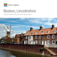 Boston, Lincolnshire: Historic North Sea port and market town