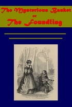 The Mysterious Basket, or The Foundling by Anonymous