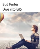 Dive into GIS by Bud Porter