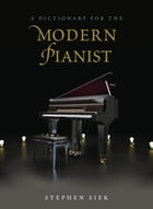 A Dictionary for the Modern Pianist by Stephen Siek