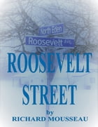 Roosevelt Street by Richard Mousseau
