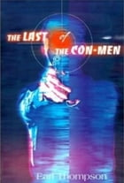 The Last Of The Con-men by Earl Thompson