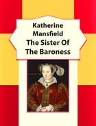 The Sister Of The Baroness by Katherine Mansfield
