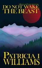 Do Not Wake The Beast by Patricia I Williams