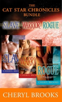 Cat Star Chronicles Bundle: Slave, Warrior, and Rogue by Cheryl Brooks