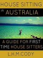 House Sitting in Australia by L.H.M. Cody