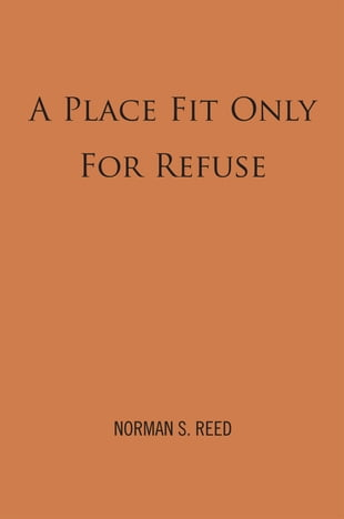 A Place Fit Only For Refuse