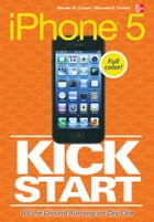 iPhone 5 Kickstart by Dennis Cohen