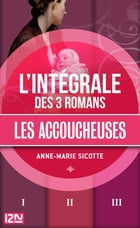 Intégrale Les accoucheuses by Anne-Marie SICOTTE