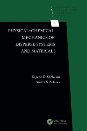 Physical-Chemical Mechanics of Disperse Systems and Materials